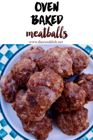 Simple Oven Baked Meatballs Recipe on dineanddish.net