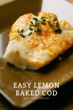 Easy Lemon Baked Cod Recipe from dineanddish.net