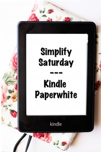 Simplify Saturday – The Kindle Paperwhite