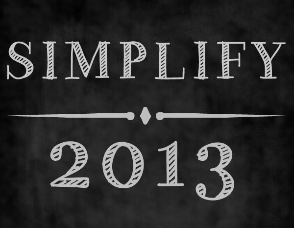 Simplify in 2013 at www.dineanddish.net