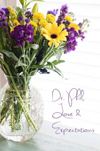 Dr. Phil, Love and Expectations…Ramblings on Valentine's Day
