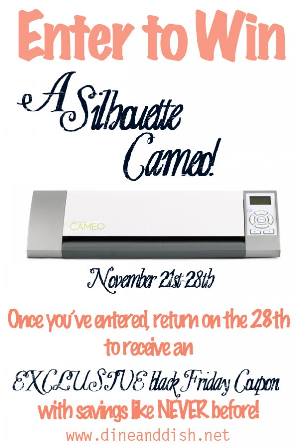 ee39c1f44 Silhouette Cameo Giveaway and BLACK FRIDAY Announcement! - Dine and Dish