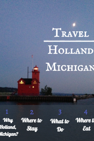 Summer Travel Series – Holland, Michigan