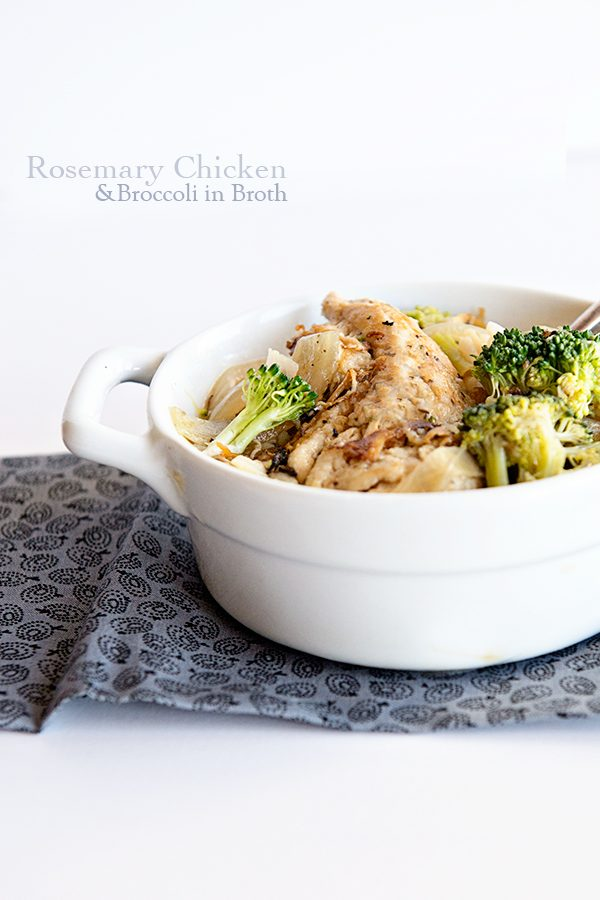 Healthy Dinner Recipe - Rosemary Chicken with Broccoli in Broth