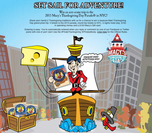 Pirate's Booty Enter to Win a trip to the 2015 Macy's Thanksgiving Day parade!