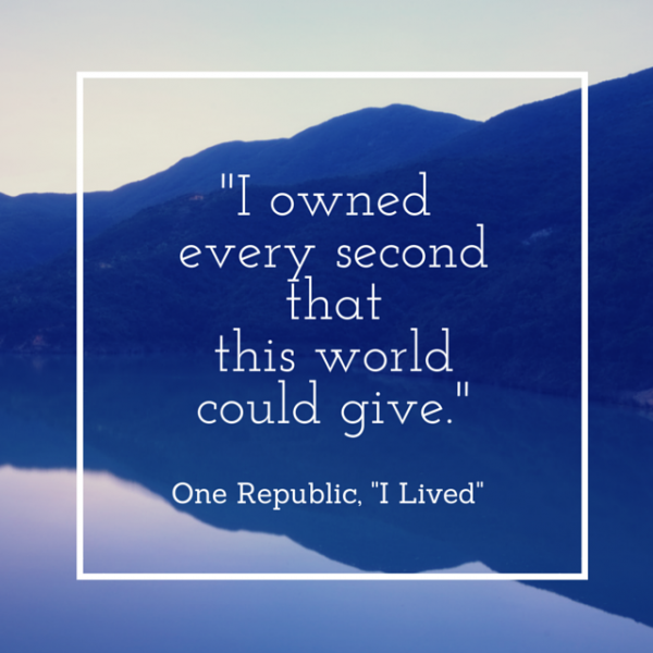 I Owned Every Second That This World Could Give - One Republic