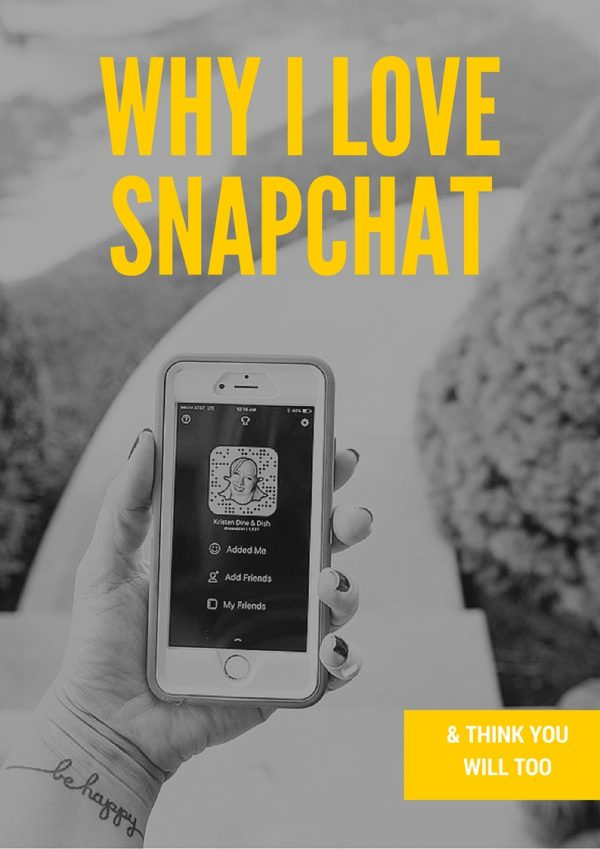 Why I Love Snapchat and Think You Will Too dineanddish.net
