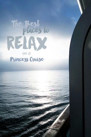 The Best Places to Relax on a Princess Cruise