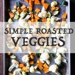 Simple Roasted Vegetables Recipe on dineanddish.net