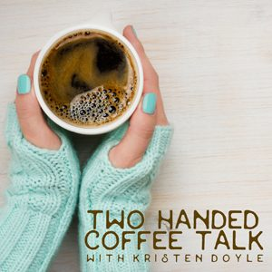 Two Handed Coffee Talk Podcast