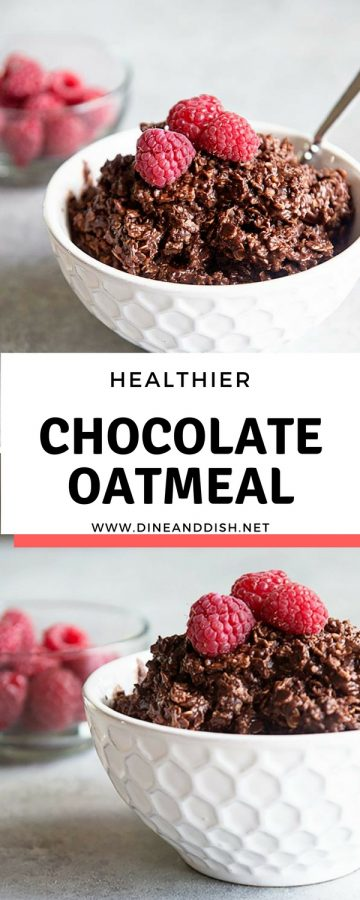 Healthier Chocolate Oatmeal Recipe on dineanddish.net
