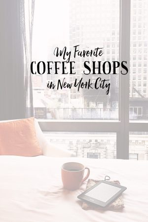 My Favorite Coffee Shops in New York City