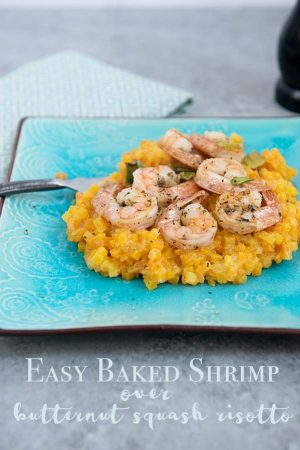 Easy Baked Shrimp over Butternut Squash Risotto recipe on dineanddish.net