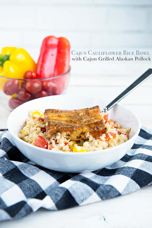 Cajun Cauliflower Rice Bowls with Cajun Grilled Alaskan Pollock