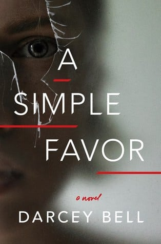 A Simple Favor by Darcey Bell one of my July 2018 Must-Read Books