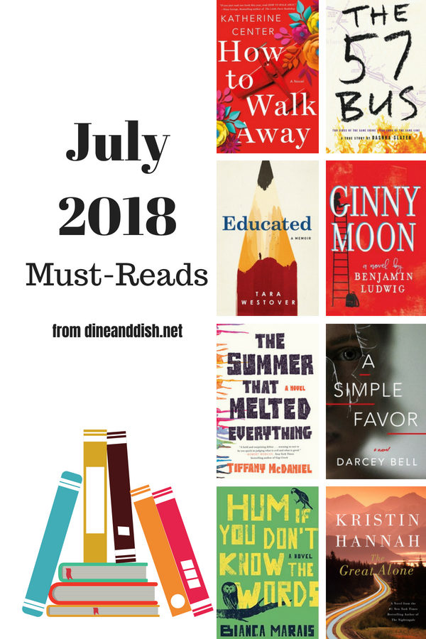 July 2018 Must Read Books from dineanddish.net