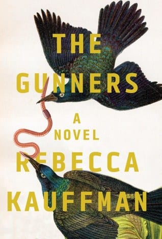 Book Cover of The Gunners by Rebecca Kauffman